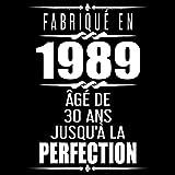 Fabriqué En 1989 Âgé de 30 ans Jusqu'à la Perfection: 30eme d'anniversaire Cadeau | Livre d'or 30 ans | Fête d'anniversaire Livre d'or Anniversaire 30 ans - 120 pages pour les félicitations écrites