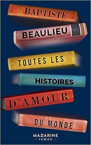 Amazon Fr Toutes Les Histoires D Amour Du Monde Baptiste