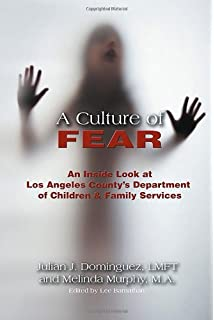 A Culture of Fear: An Inside Look at Los Angeles County's Department of Children & Family Services