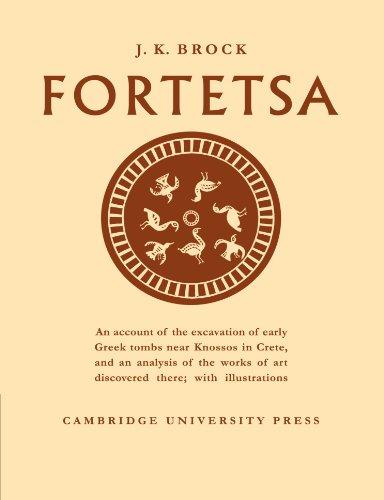 Fortetsa: Early Greek Tombs near Knossos by J K Brock