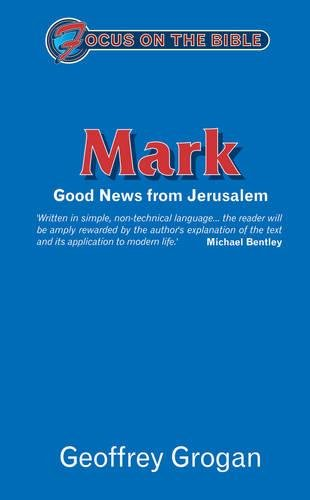 Mark: Good News from Jerusalem (Focus on the Bible)