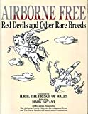 Airborne Free : Red Devils and Other Rare Breeds, , 085052153X