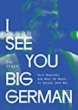 I See You Big German: Dirk Nowitzki and What He