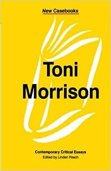 com toni morrison contemporary critical essays new toni morrison contemporary critical essays new casebooks
