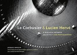 Reproduction Corbusier Le ([(Le Corbusier & Lucien Herve: A Dialogue Between Architect and Photographer )] [Author: Jacques Sbriglio] [Sep-2011])