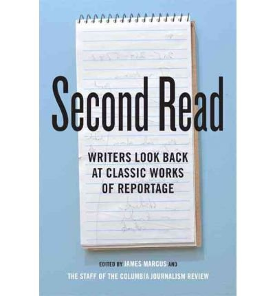 Download [(Second Read: Writers Look Back at Classic Works of Reportage)] [Author: James Marcus] published on (November, 2011) ebook