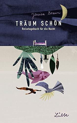 Träum schön: Reisetagebuch für die Nacht Broschiert – 26. Januar 2018 Jessica Braun Rinah Lang 3404609700 BODY