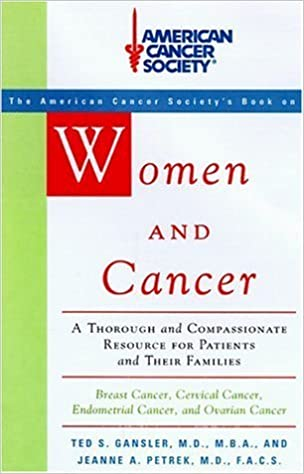 American Cancer Society Women And Cancer A Thorough And Compassionate Resource For Patients And Their Families By Carolyn Runowitz M D 1999 01 26 Amazon Com Books