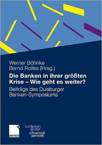 Die Banken in ihrer größten Krise - Wie geht es weiter? (European Center for Financial Services)