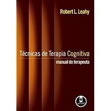 Técnicas de Terapia Cognitiva. Manual do Terapeuta