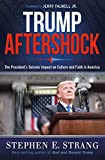 Download Trump Aftershock: The President's Seismic Impact on Culture and Faith in America in PDF ePUB Free Online