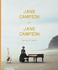 Jane Campion par Jane Campion par Michel Ciment