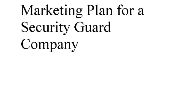 Marketing Plan for a Security Guard Company (Professional Fill-in ...
