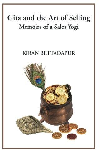 Gita and the Art of Selling : Memoirs of a Sales Yogi