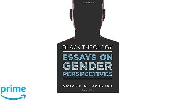 black theology essays on gender perspectives dwight n hopkins  black theology essays on gender perspectives dwight n hopkins 9781532608186 com books