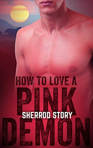 How to Love a Pink Demon (Demon Series Book 3) by [Story, Sherrod]