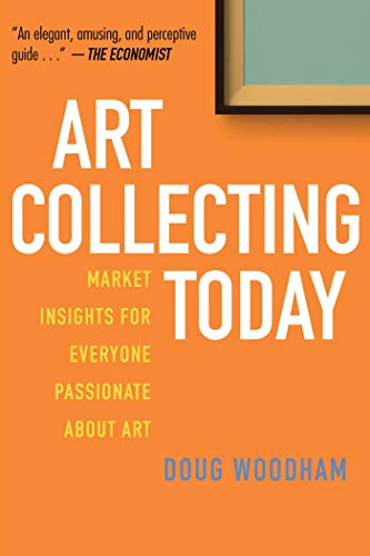 Art Collecting Today: Market Insights for Everyone Passionate about Art (Art Shark)