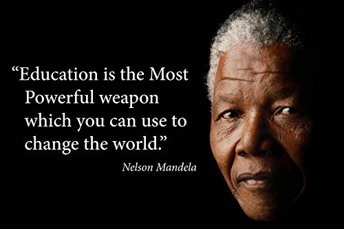 Mandela Nelson Photo (Nelson Mandela quote poster print 24x16 saying Education is the most powerful weapon which you can use to change the world (Fine Paper))