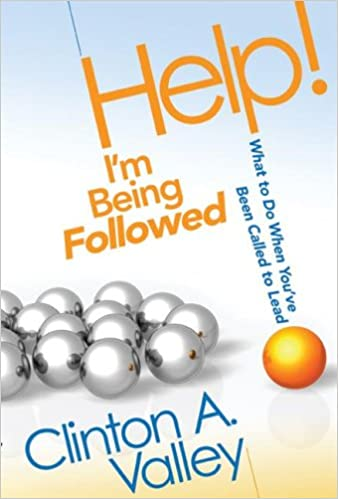 Book Help! I'm Being Followed: What to Do When You've Been Called to Lead