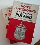 God's Playground: A History of Poland (2 Volume Set)