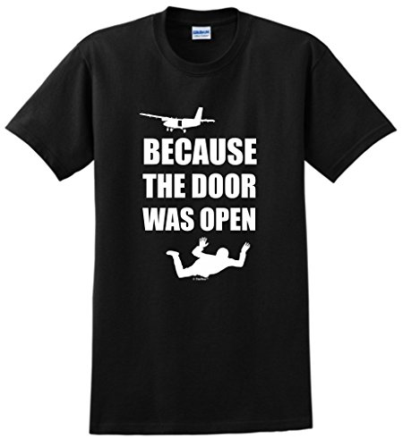Skydiving Gift Because the Door was Open Skydiver T-Shirt