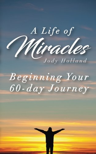 A Life of Miracles - The First 60 Lessons: Learning Perspective (Volume 1)
