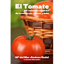 EL TOMATE: 20 recetas caseras de conservas, salsas y más (Spanish Edition)