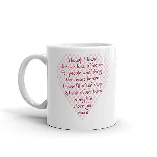 In My Life The Beatles Love song lyrics music words quote mug for Valentine's Day or Birthday, 11oz, 15oz, gift