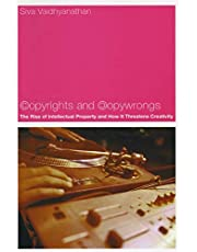 Copyrights and Copywrongs: The Rise of Intellectual Property and How it Threatens Creativity