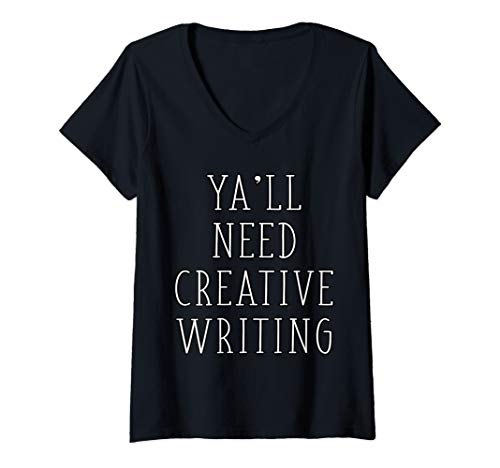 Womens Ya'll Need Creative Writing Funny Teacher Writer Saying  V-Neck T-Shirt (Prentice Hall Writing And Grammar Answer Key)