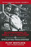 img - for [ Buchenwald: Hell on a Hilltop: Murder, Torture & Medical Experiments in the Nazi's Worst Concentration Camp Whitlock, Flint ( Author ) ] { Paperback } 2014 book / textbook / text book