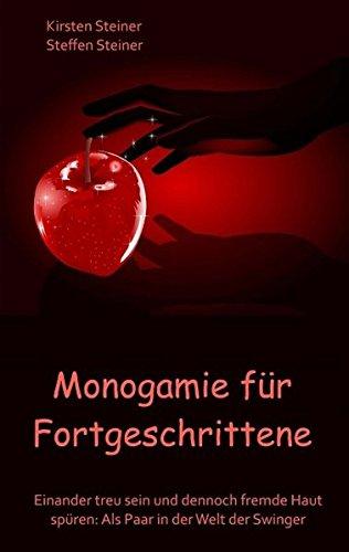 Monogamie für Fortgeschrittene  [Steiner, Kirsten - Steiner, Steffen] (Tapa Blanda)