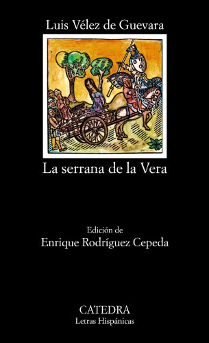 La Serrana de la Vera (COLECCION LETRAS HISPANICAS) (Letras Hispanicas / Hispanic Writings) (Spanish Edition)