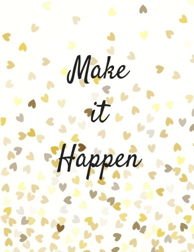 Make It Happen: Quote journal Notebook Composition Book Inspirational Quotes Lined Notebook (8.5