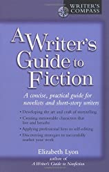 A Writer's Guide to Fiction (Writer's Compass)