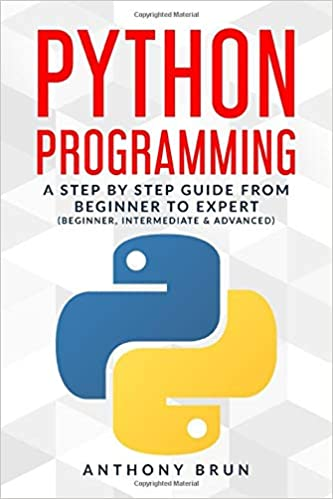 Python Programming: A Step By Step Guide From Beginner To Expert