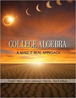 By Frank Wilson Student Solutions Manual for Wilson's College Algebra: Make it Real (1st Edition)