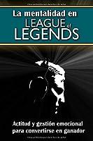 La Mentalidad En League Of Legends: Actitud Y