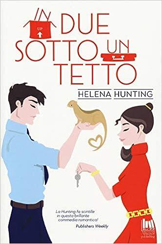 Amazon.it: In due sotto un tetto - Hunting, Helena, Gazzanica Francesca -  Libri