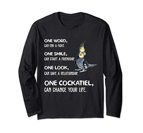 - Cockatiel Shirt, Change Your Life Cockatiel Parrot Bird Long Sleeve T-Shirt
