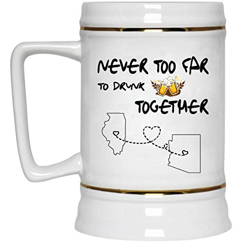 Long Distance Relationships Beer Mug Illinois Arizona Never Too Far To Drink Beer Wine Together - Love Distance Father's Day Funny Mugs 22 Oz White Ceramic Stein