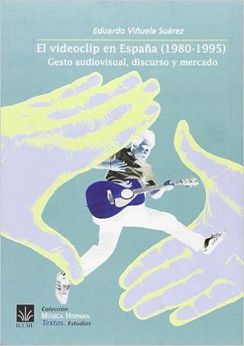 El videoclip en España 1980-1995 . Texto audiovisual, discurso y mercado Musica Hispana: Amazon.es: Viñuela, Eduardo: Libros