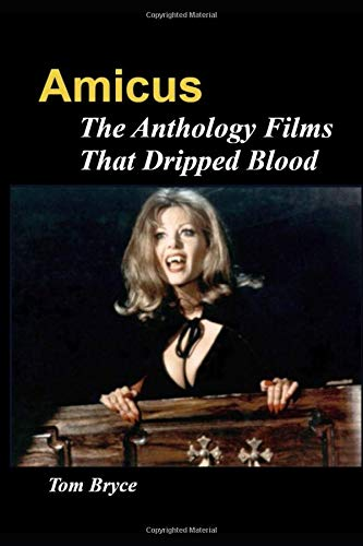 Amicus   The Anthology Films That Dripped Blood