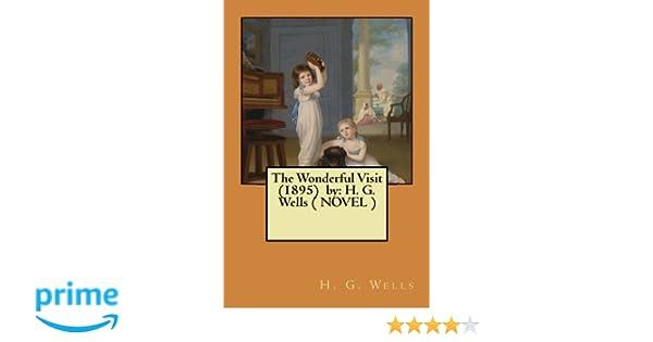 The Wonderful Visit (1895) by: H. G. Wells (NOVEL) : H. G. ...
