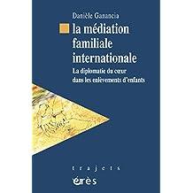 La médiation familiale internationale (Trajets)