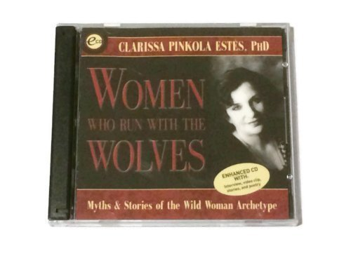 WOMEN WHO RUN WITH THE WOLVES: Myths and Stories About The Wild Woman Archetype (2 CD)