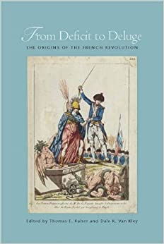 From Deficit to Deluge: The Origins of the French Revolution