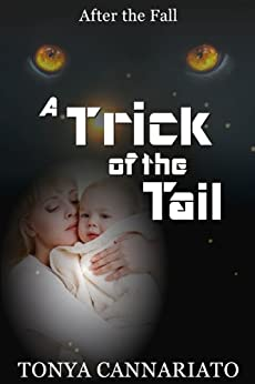 A Trick of the Tail (After the Fall Book 2) by [Cannariato, Tonya]
