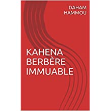 KAHENA BERBÈRE IMMUABLE (French Edition)