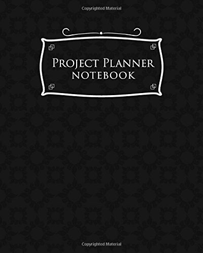 Project Template Plan - Project Planner Notebook: Project Log Book, Project Management Plan Template, Project Organizer Notebook, Organize Notes, To Do, Ideas, Follow Up, Black Cover (Volume 25)